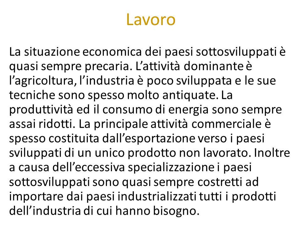 Lavoro La situazione economica dei paesi sottosviluppati è quasi sempre precaria.