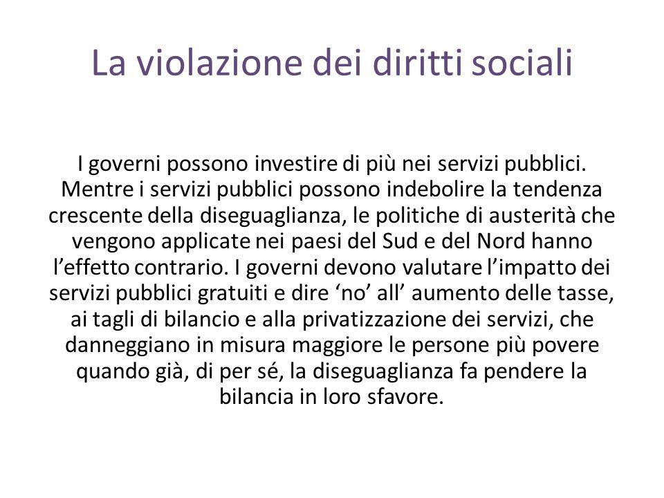 La violazione dei diritti sociali I governi possono investire di più nei servizi pubblici.