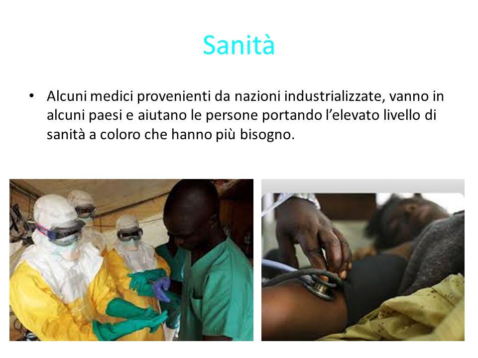Sanità Alcuni medici provenienti da nazioni industrializzate, vanno in alcuni paesi e aiutano le persone portando l'elevato livello di sanità a coloro che hanno più bisogno.