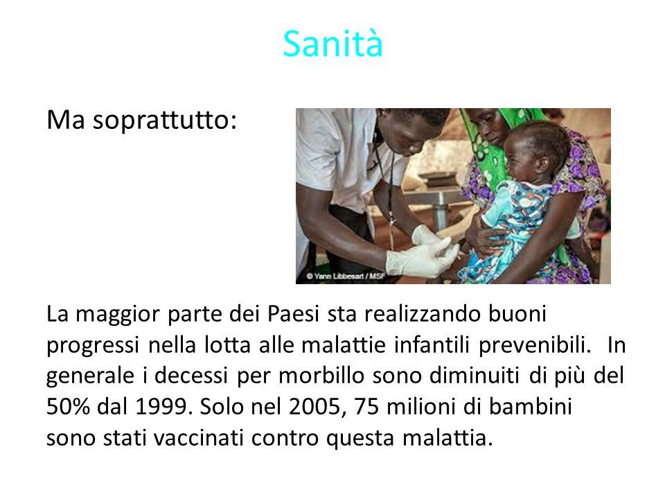 Sanità Ma soprattutto: La maggior parte dei Paesi sta realizzando buoni progressi nella lotta alle malattie infantili prevenibili.