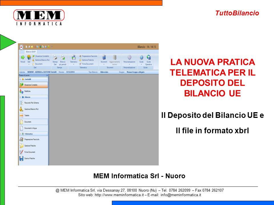 LA NUOVA PRATICA TELEMATICA PER IL DEPOSITO DEL BILANCIO UE Il Deposito del Bilancio UE e Il file in formato xbrl @ MEM Informatica Srl, via Dessanay