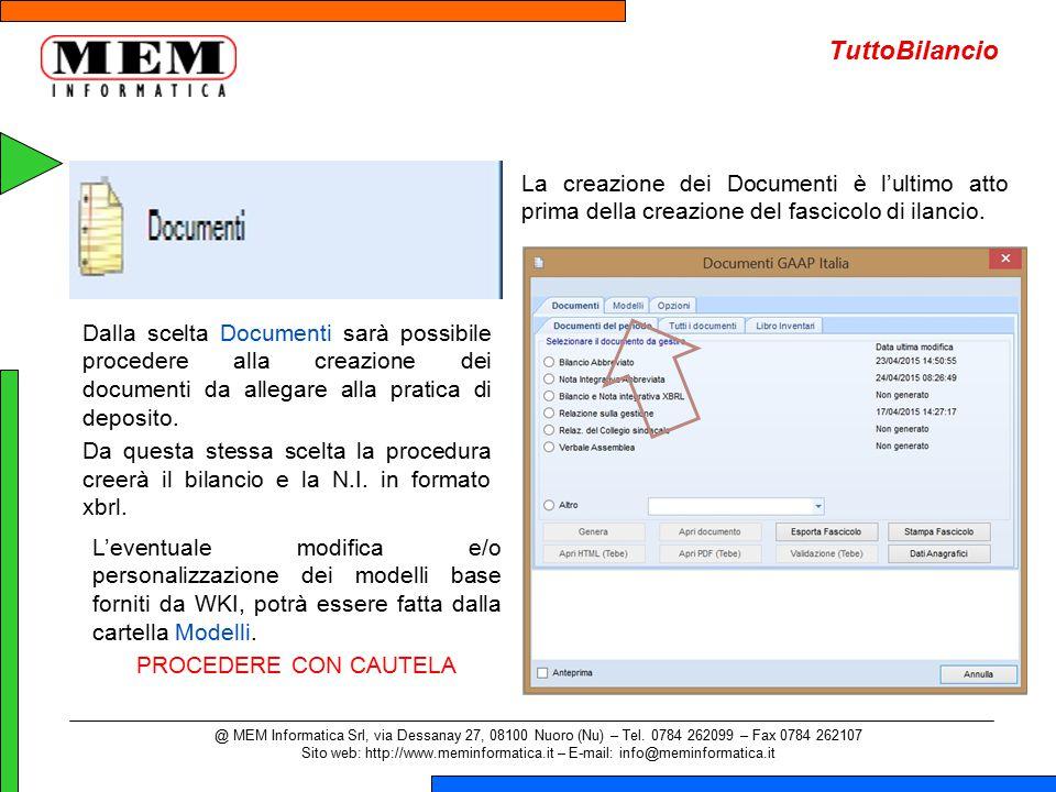 TuttoBilancio @ MEM Informatica Srl, via Dessanay 27, 08100 Nuoro (Nu) – Tel. 0784 262099 – Fax 0784 262107 Sito web: http://www.meminformatica.it – E