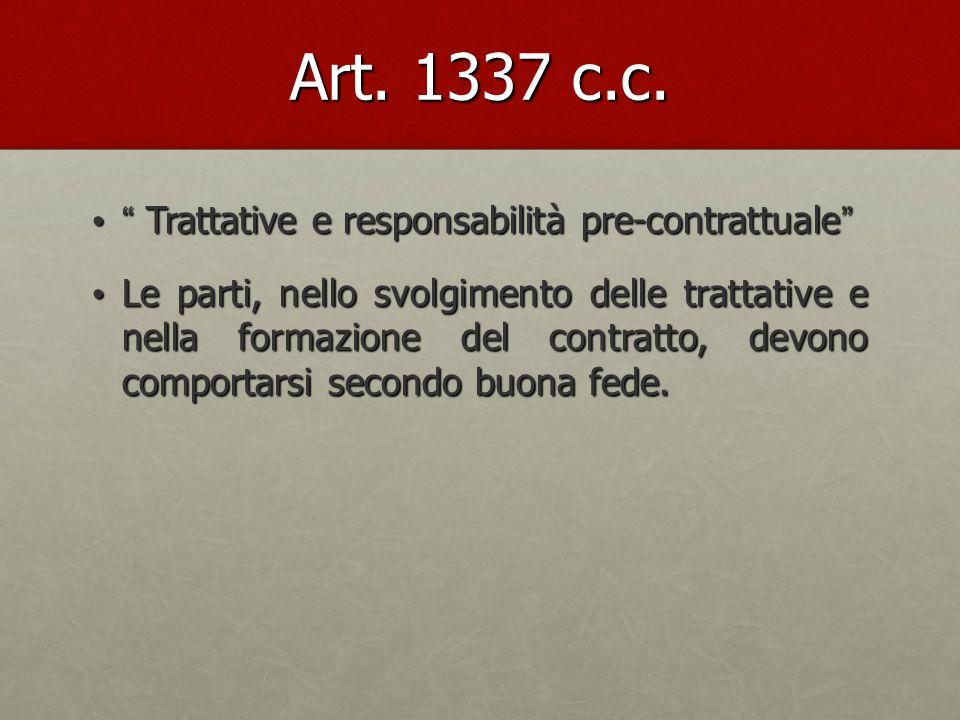 """Art. 1337 c.c. """" Trattative e responsabilità pre-contrattuale"""" """" Trattative e responsabilità pre-contrattuale"""" Le parti, nello svolgimento delle tratt"""