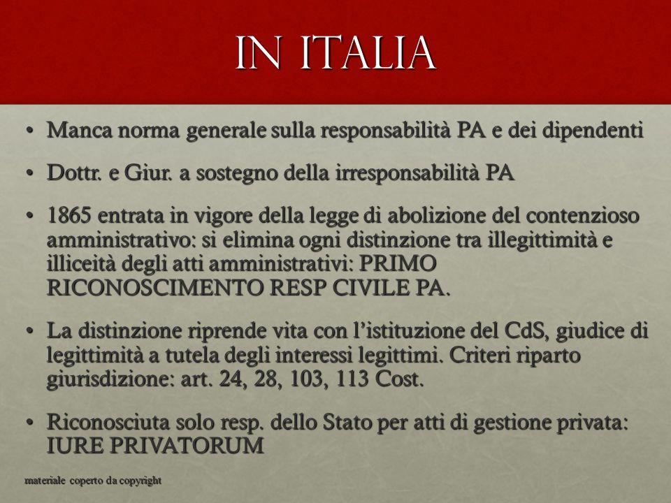 In Italia Manca norma generale sulla responsabilità PA e dei dipendentiManca norma generale sulla responsabilità PA e dei dipendenti Dottr. e Giur. a