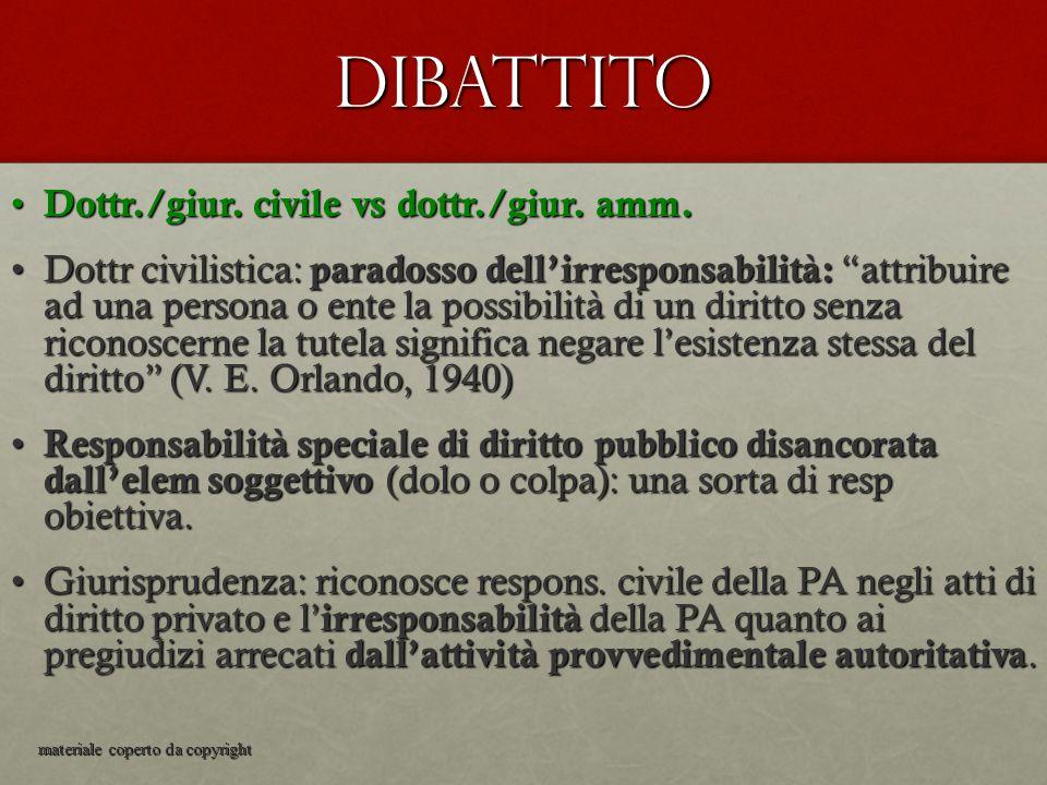 """Dibattito Dottr./giur. civile vs dottr./giur. amm. Dottr./giur. civile vs dottr./giur. amm. Dottr civilistica: paradosso dell'irresponsabilità: """"attri"""