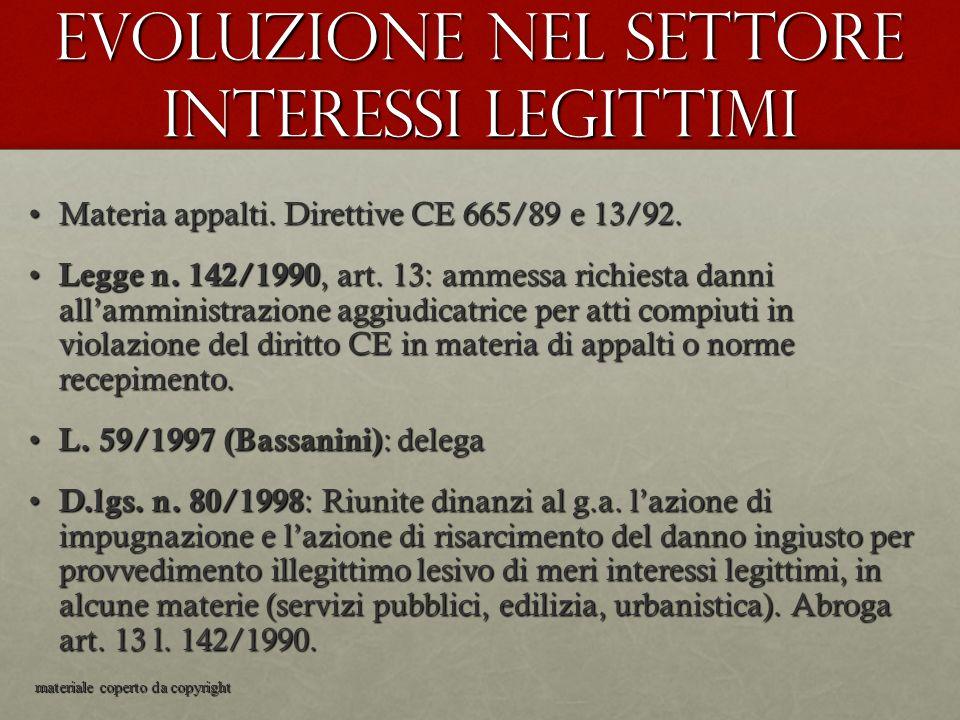 Evoluzione nel settore interessi legittimi Materia appalti. Direttive CE 665/89 e 13/92.Materia appalti. Direttive CE 665/89 e 13/92. Legge n. 142/199