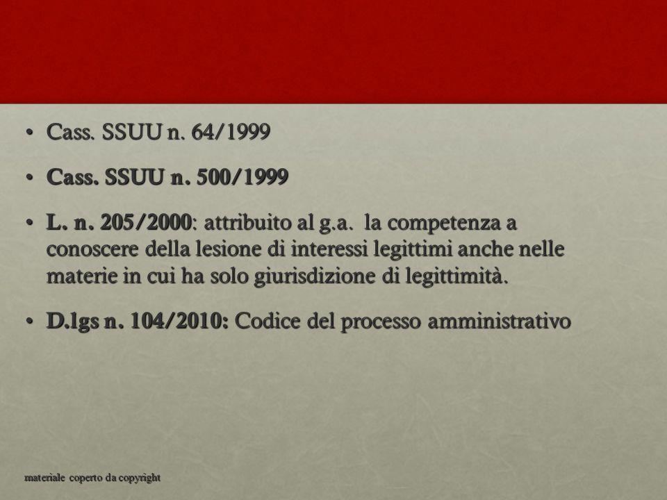 Cass. SSUU n. 64/1999Cass. SSUU n. 64/1999 Cass. SSUU n. 500/1999 Cass. SSUU n. 500/1999 L. n. 205/2000 : attribuito al g.a. la competenza a conoscere