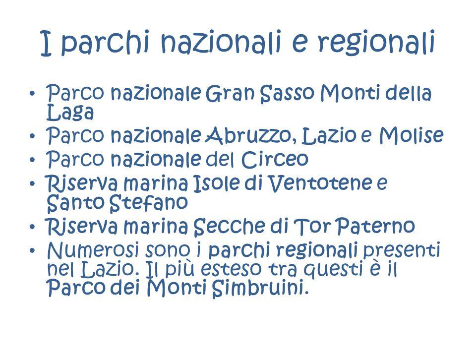 I parchi nazionali e regionali Parco nazionale Gran Sasso Monti della Laga Parco nazionale Abruzzo, Lazio e Molise Parco nazionale del Circeo Riserva