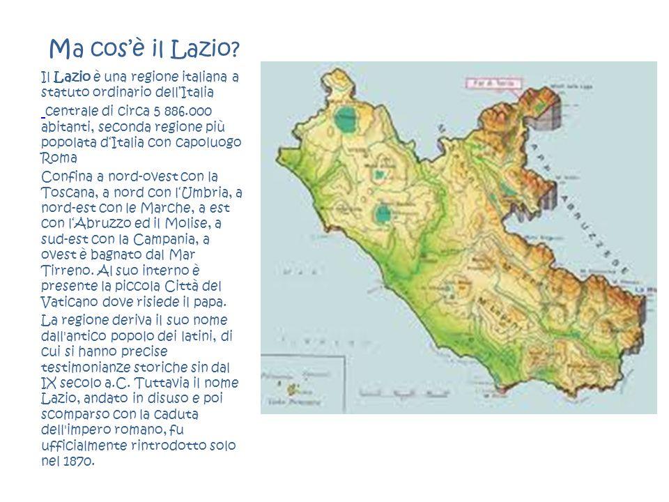 Ma cos'è il Lazio? Il Lazio è una regione italiana a statuto ordinario dell'Italia centrale di circa 5 886.000 abitanti, seconda regione più popolata