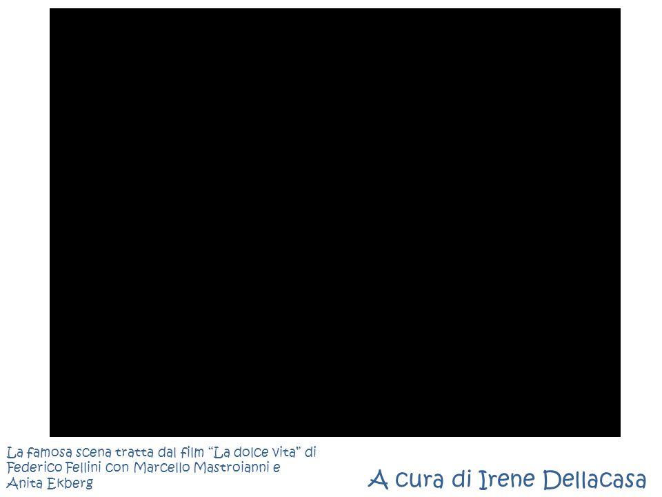 """A cura di Irene Dellacasa La famosa scena tratta dal film """"La dolce vita"""" di Federico Fellini con Marcello Mastroianni e Anita Ekberg"""