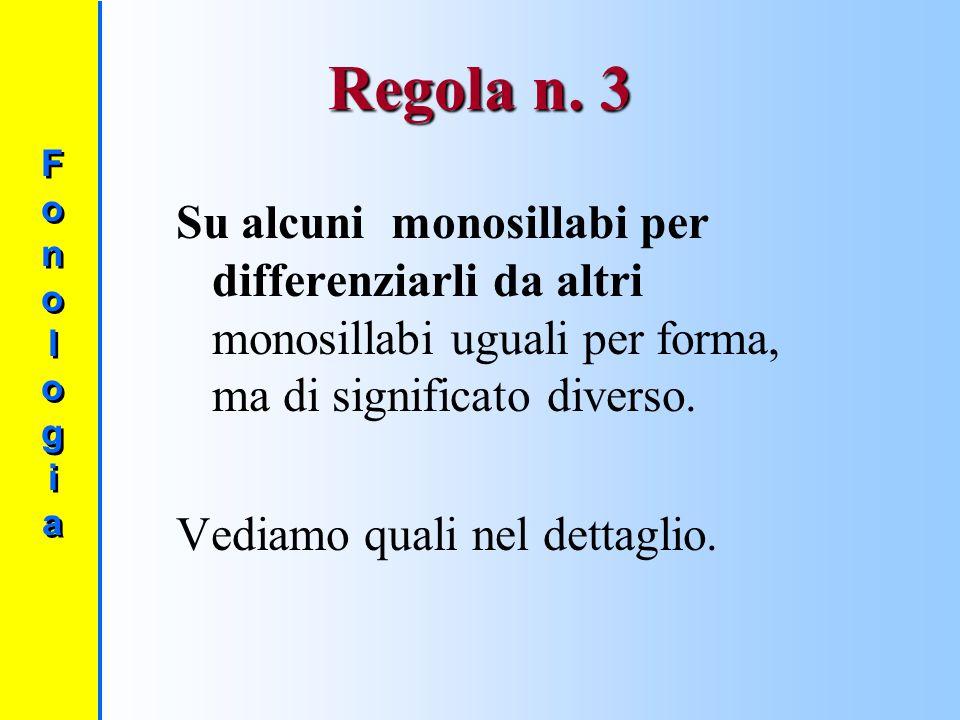 Regola numero 2 L'accento deve essere sempre indicato sui MONOSILLABI che contengono un dittongo (= gruppo di due vocali che si pronuncia con una sola