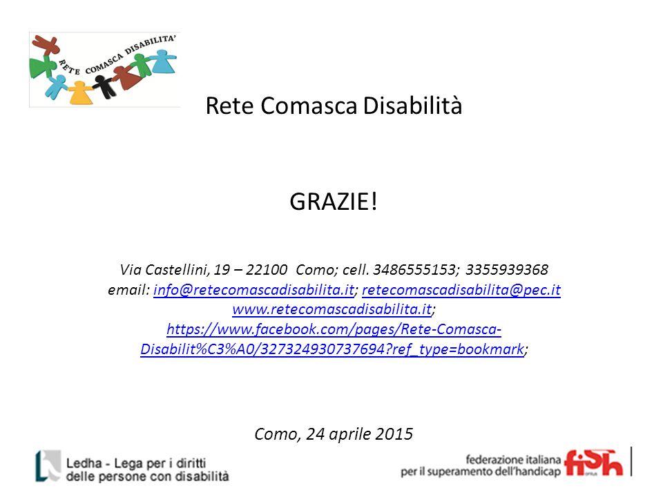 Rete Comasca Disabilità GRAZIE. Via Castellini, 19 – 22100 Como; cell.