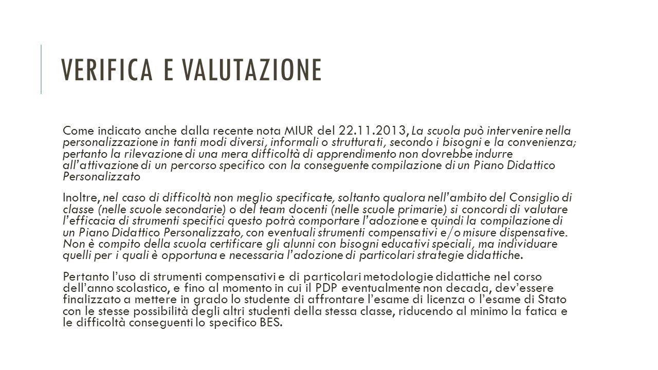 VERIFICA E VALUTAZIONE Come indicato anche dalla recente nota MIUR del 22.11.2013, La scuola può intervenire nella personalizzazione in tanti modi div