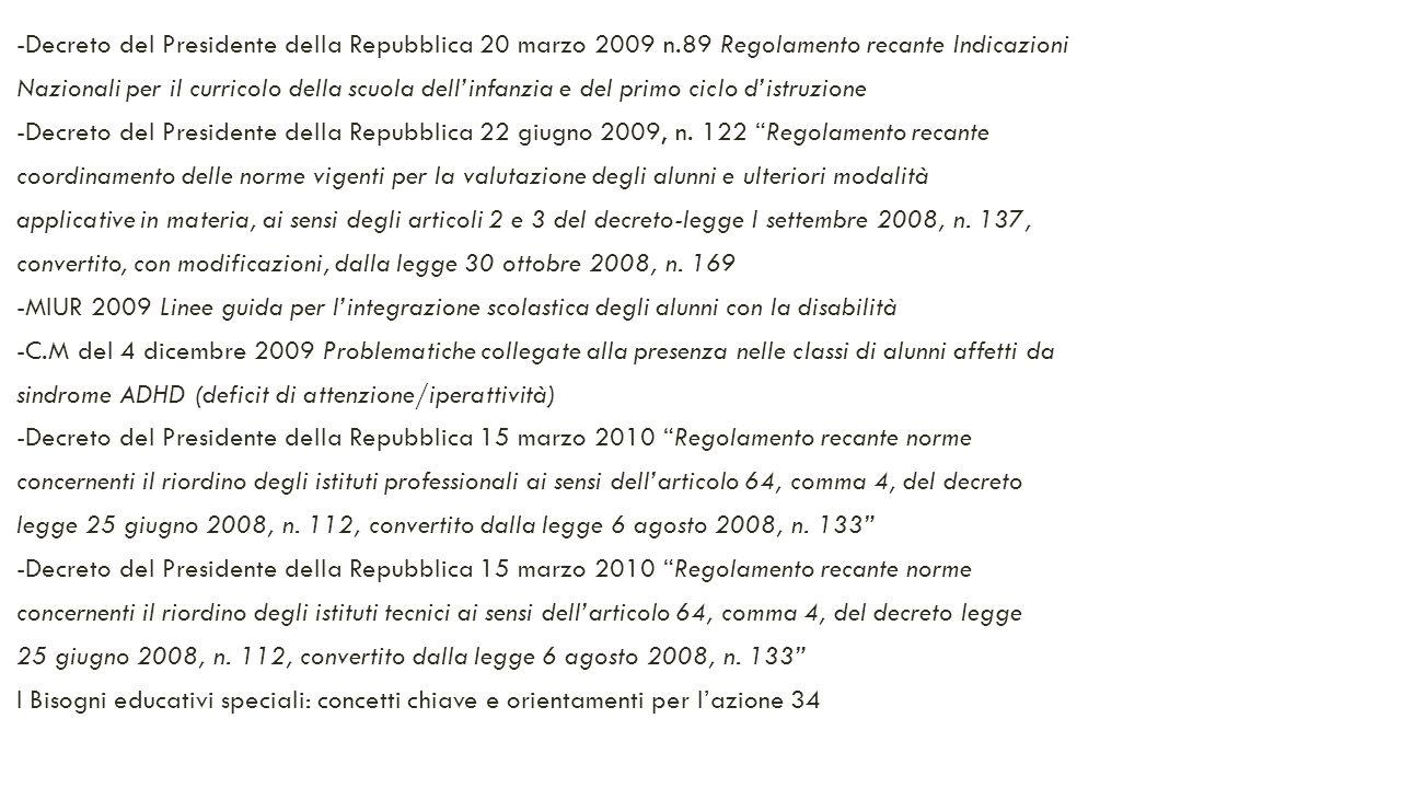 -Decreto del Presidente della Repubblica 20 marzo 2009 n.89 Regolamento recante Indicazioni Nazionali per il curricolo della scuola dell'infanzia e de