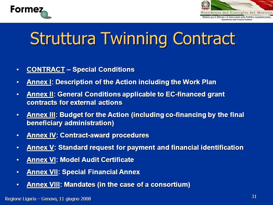 Regione Liguria – Genova, 11 giugno 2008 31 Struttura Twinning Contract CONTRACT – Special ConditionsCONTRACT – Special Conditions Annex I: Descriptio