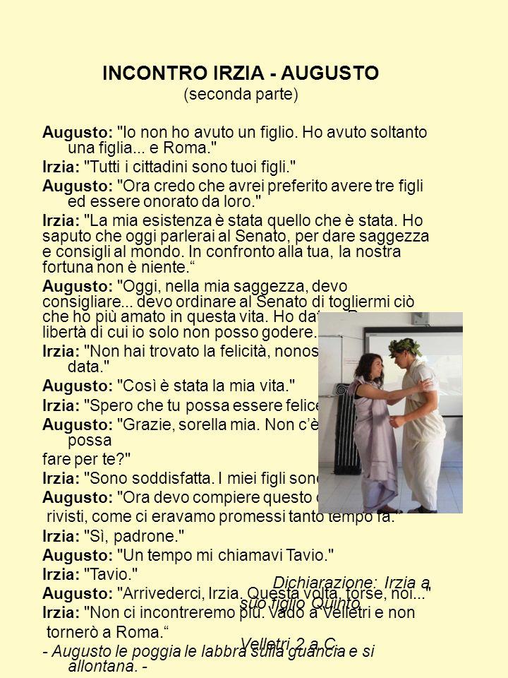 INCONTRO IRZIA - AUGUSTO (seconda parte) Augusto:
