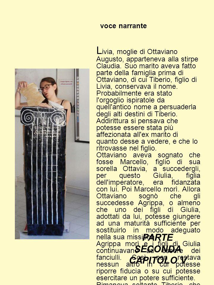 voce narrante L ivia, moglie di Ottaviano Augusto, apparteneva alla stirpe Claudia.