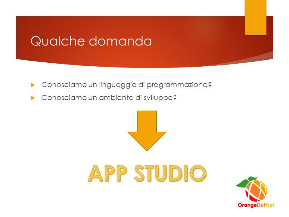 Qualche domanda  Conosciamo un linguaggio di programmazione  Conosciamo un ambiente di sviluppo