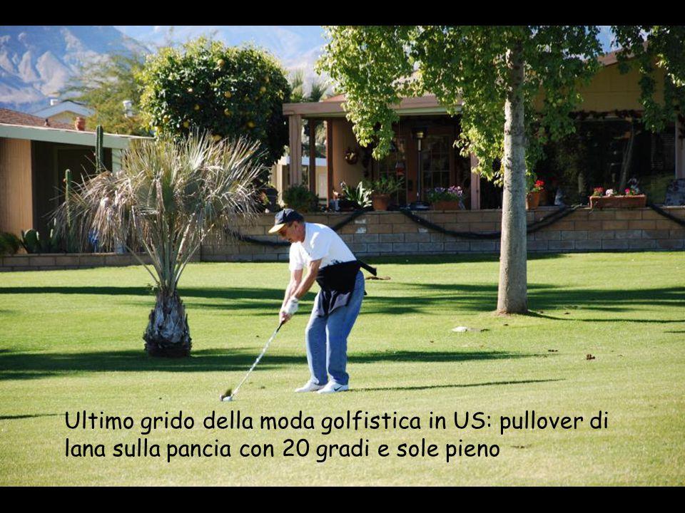 Ultimo grido della moda golfistica in US: pullover di lana sulla pancia con 20 gradi e sole pieno