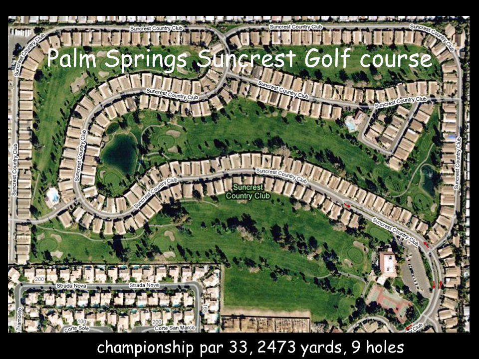 championship par 33, 2473 yards, 9 holes Palm Springs Suncrest Golf course