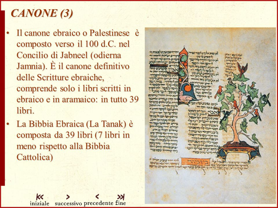 CANONE (3) Il canone ebraico o Palestineseè composto verso il 100 d.C.