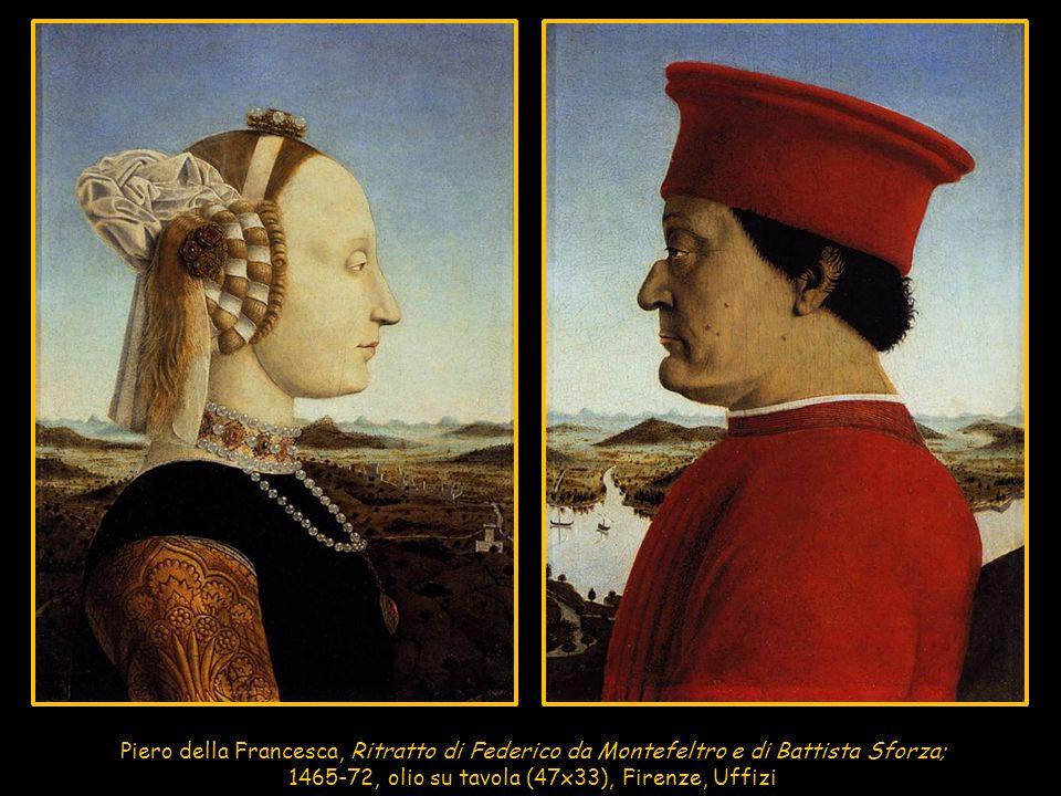 Piero della Francesca, Ritratto di Federico da Montefeltro e di Battista Sforza; 1465-72, olio su tavola (47x33), Firenze, Uffizi