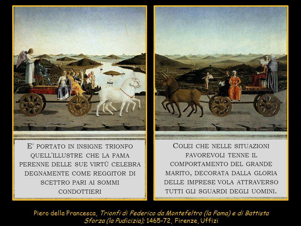Piero della Francesca, Trionfi di Federico da Montefeltro (la Fama) e di Battista Sforza (la Pudicizia); 1465-72, Firenze, Uffizi E' PORTATO IN INSIGN