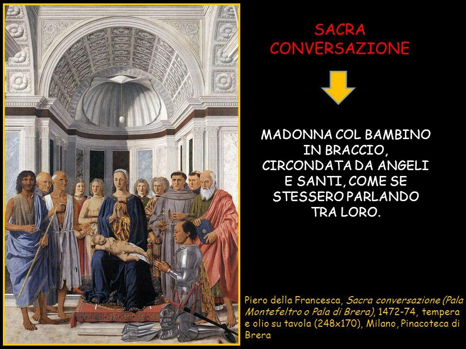 Piero della Francesca, Sacra conversazione (Pala Montefeltro o Pala di Brera), 1472-74, tempera e olio su tavola (248x170), Milano, Pinacoteca di Brer
