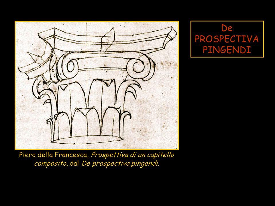 Piero della Francesca, Prospettiva di un capitello composito, dal De prospectiva pingendi. De PROSPECTIVA PINGENDI