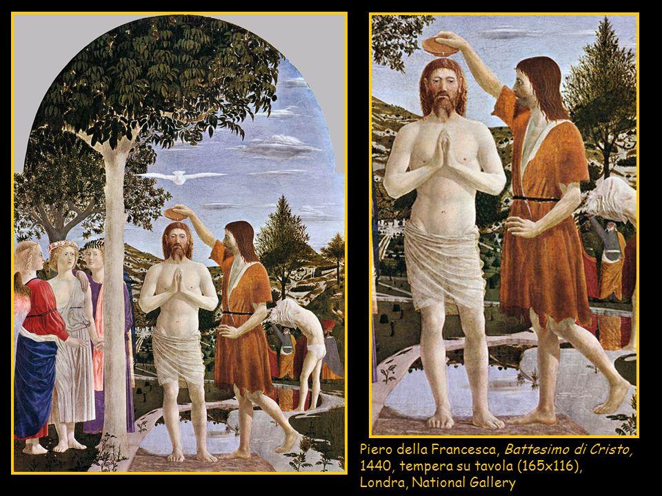 Piero della Francesca, Battesimo di Cristo, 1440, tempera su tavola (165x116), Londra, National Gallery
