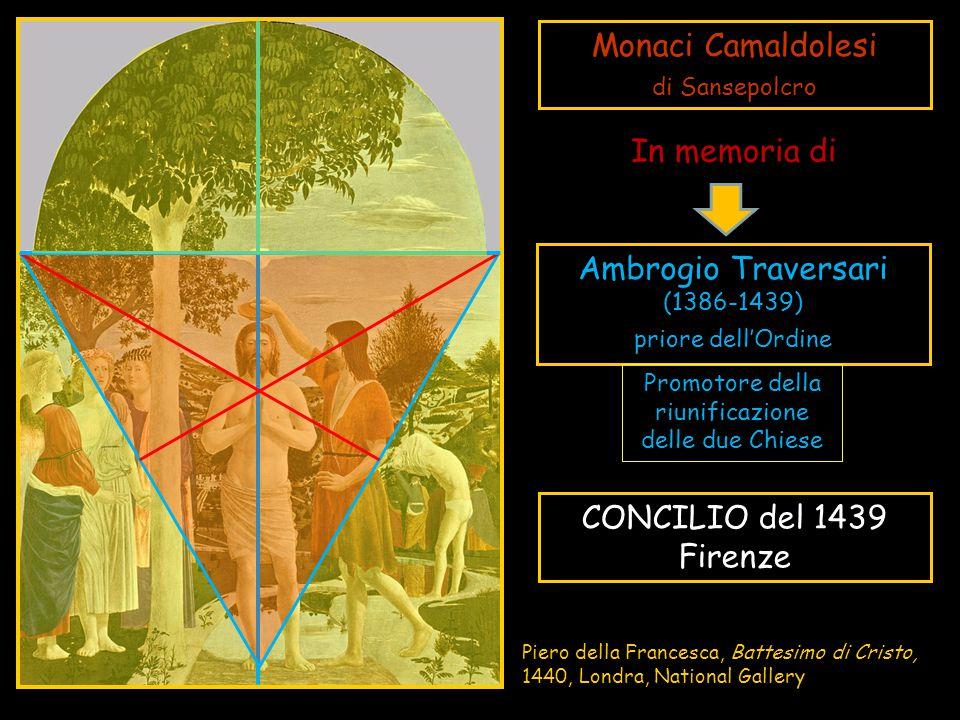 Monaci Camaldolesi di Sansepolcro Ambrogio Traversari (1386-1439) priore dell'Ordine CONCILIO del 1439 Firenze Piero della Francesca, Battesimo di Cri