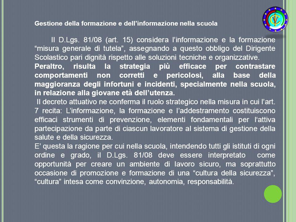 """Gestione della formazione e dell'informazione nella scuola Il D.Lgs. 81/08 (art. 15) considera l'informazione e la formazione """"misura generale di tute"""