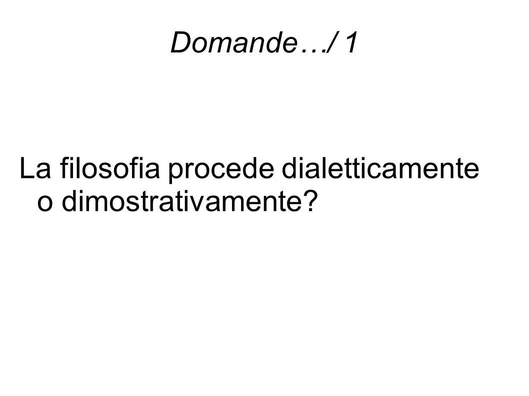 Domande…/ 1 La filosofia procede dialetticamente o dimostrativamente?