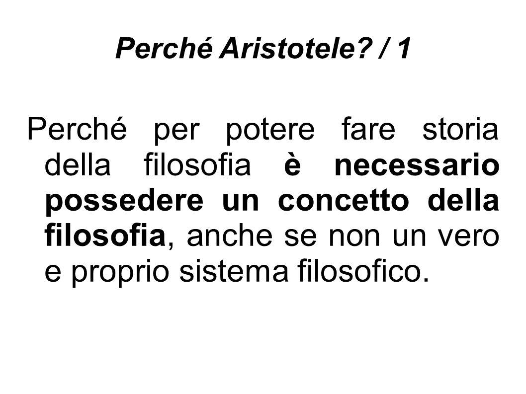 Perché Aristotele.