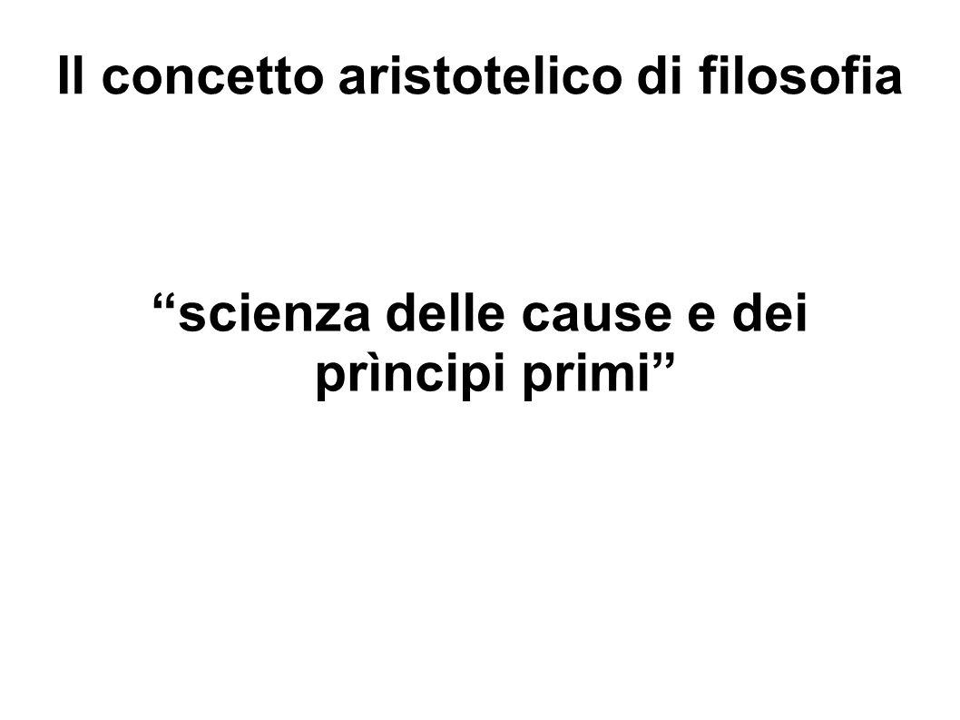 Il concetto aristotelico di filosofia scienza delle cause e dei prìncipi primi