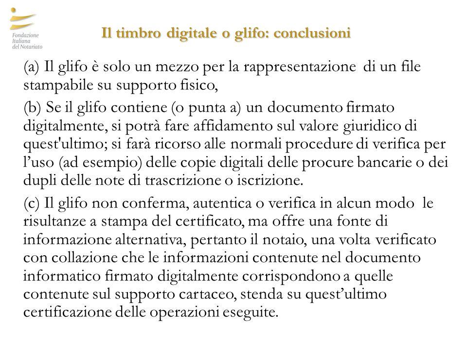 Il timbro digitale o glifo: conclusioni (a) Il glifo è solo un mezzo per la rappresentazione di un file stampabile su supporto fisico, (b) Se il glifo
