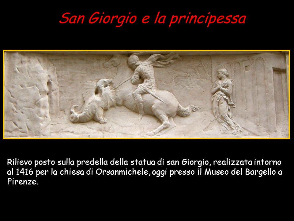 San Giorgio e la principessa Rilievo posto sulla predella della statua di san Giorgio, realizzata intorno al 1416 per la chiesa di Orsanmichele, oggi