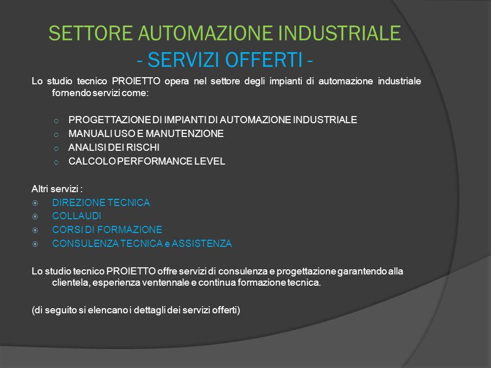 SETTORE AUTOMAZIONE INDUSTRIALE - SERVIZI OFFERTI - Lo studio tecnico PROIETTO opera nel settore degli impianti di automazione industriale fornendo se