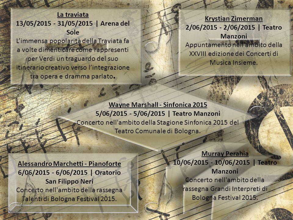 La traviata 13/05/2015 - 31/05/2015 | Arena del Sole L'immensa popolarità della Traviata fa a volte dimenticare come rappresenti per Verdi un traguard
