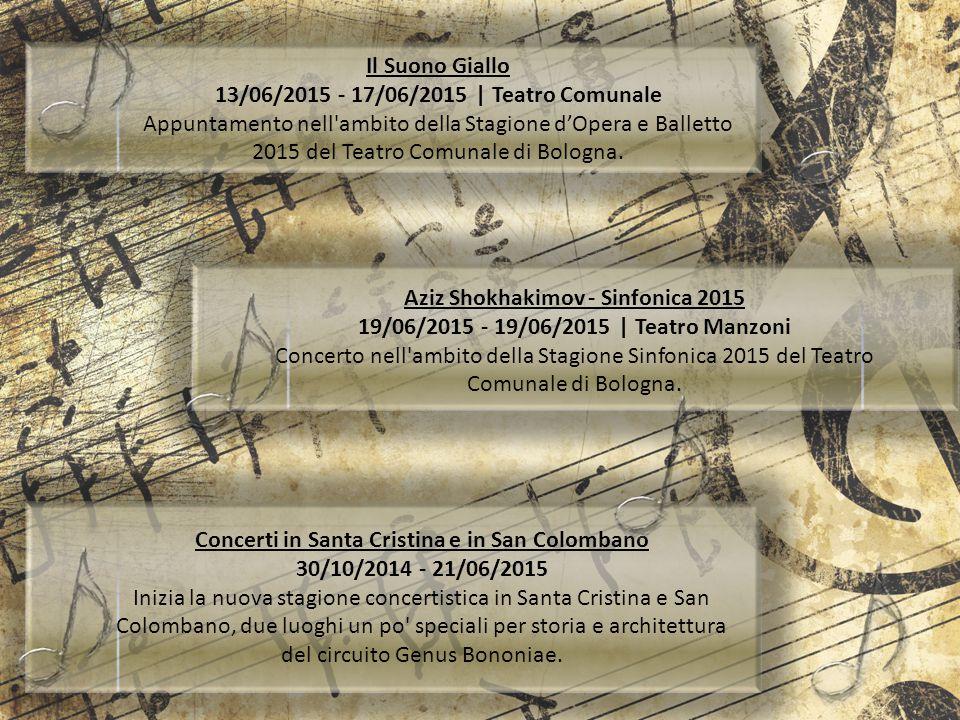 Il Suono Giallo 13/06/2015 - 17/06/2015 | Teatro Comunale Appuntamento nell'ambito della Stagione d'Opera e Balletto 2015 del Teatro Comunale di Bolog