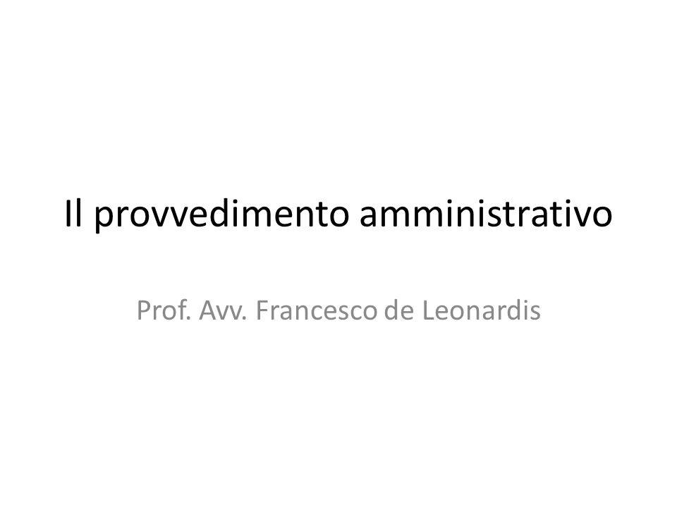 Il provvedimento amministrativo Prof. Avv. Francesco de Leonardis