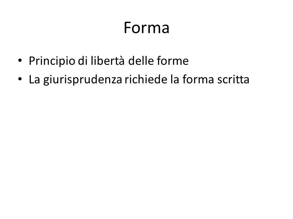 Forma Principio di libertà delle forme La giurisprudenza richiede la forma scritta