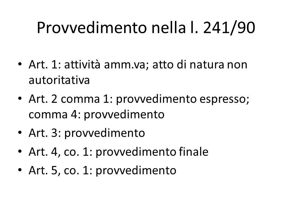Provvedimento nella l. 241/90 Art. 1: attività amm.va; atto di natura non autoritativa Art.