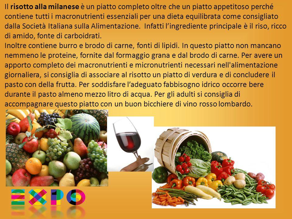 Il risotto alla milanese è un piatto completo oltre che un piatto appetitoso perché contiene tutti i macronutrienti essenziali per una dieta equilibrata come consigliato dalla Società Italiana sulla Alimentazione.