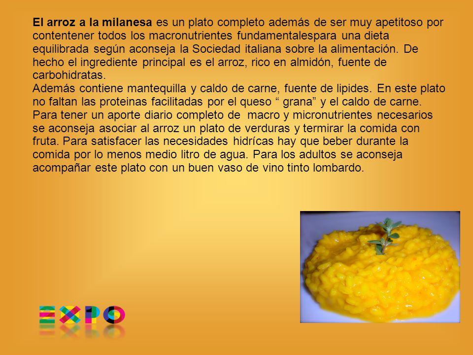 El arroz a la milanesa es un plato completo además de ser muy apetitoso por contentener todos los macronutrientes fundamentalespara una dieta equilibrada según aconseja la Sociedad italiana sobre la alimentación.