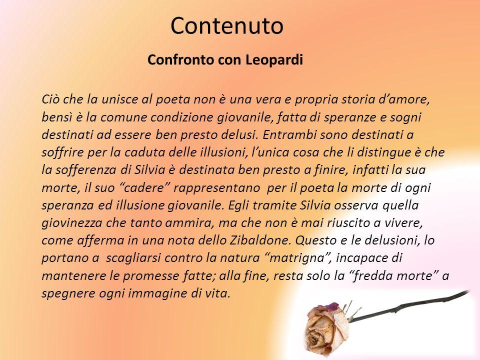 Contenuto Confronto con Leopardi Ciò che la unisce al poeta non è una vera e propria storia d'amore, bensì è la comune condizione giovanile, fatta di
