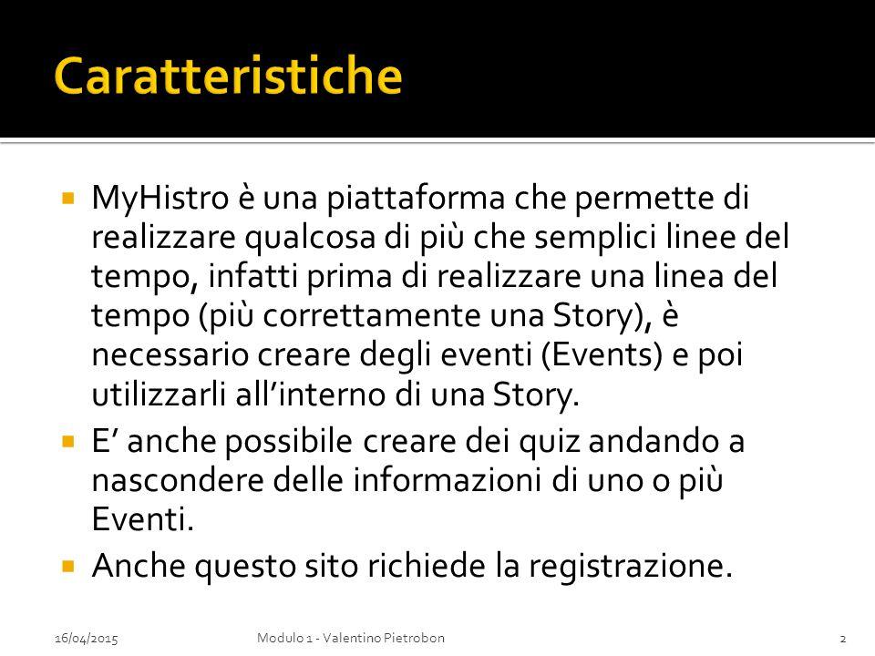  MyHistro è una piattaforma che permette di realizzare qualcosa di più che semplici linee del tempo, infatti prima di realizzare una linea del tempo (più correttamente una Story), è necessario creare degli eventi (Events) e poi utilizzarli all'interno di una Story.