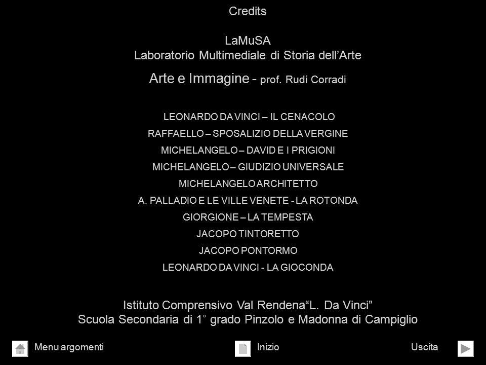Credits LaMuSA Laboratorio Multimediale di Storia dell'Arte Arte e Immagine - prof. Rudi Corradi LEONARDO DA VINCI – IL CENACOLO RAFFAELLO – SPOSALIZI