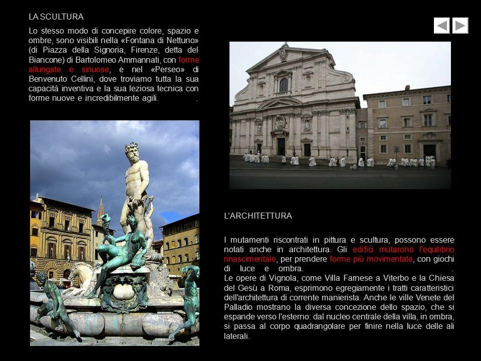 LA SCULTURA Lo stesso modo di concepire colore, spazio e ombre, sono visibili nella «Fontana di Nettuno» (di Piazza della Signoria, Firenze, detta del
