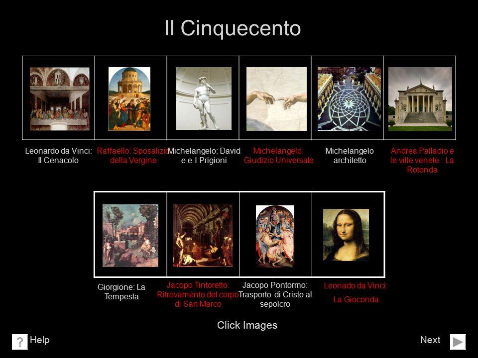 Il Cinquecento Next Click Images Help Leonardo da Vinci: Il Cenacolo Raffaello: Sposalizio della Vergine Andrea Palladio e le ville venete : La Rotond
